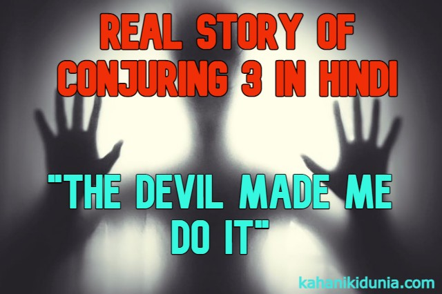 Real Story of Conjuring 3 in Hindi