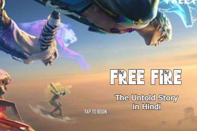 Free Fire The Untold Story in Hindi